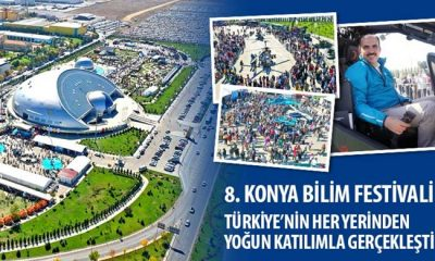 8. Konya Bilim Festivali Türkiye'nin Her Yerinden Yoğun Katılımla Gerçekleşti